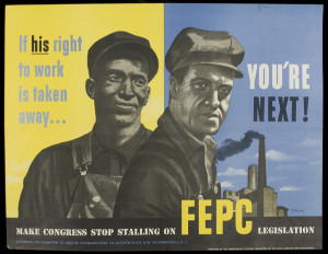 This CIO poster from the early 1940s argues for the importance of fighting discrimination as part of a broader labor strategy. United Steelworkers of America poster and oversize collection, 1936-1982, Historical Collections and Labor Archives, Special Collections Library, University Libraries, Pennsylvania State University.